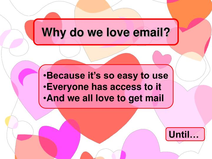 Why do we love email?