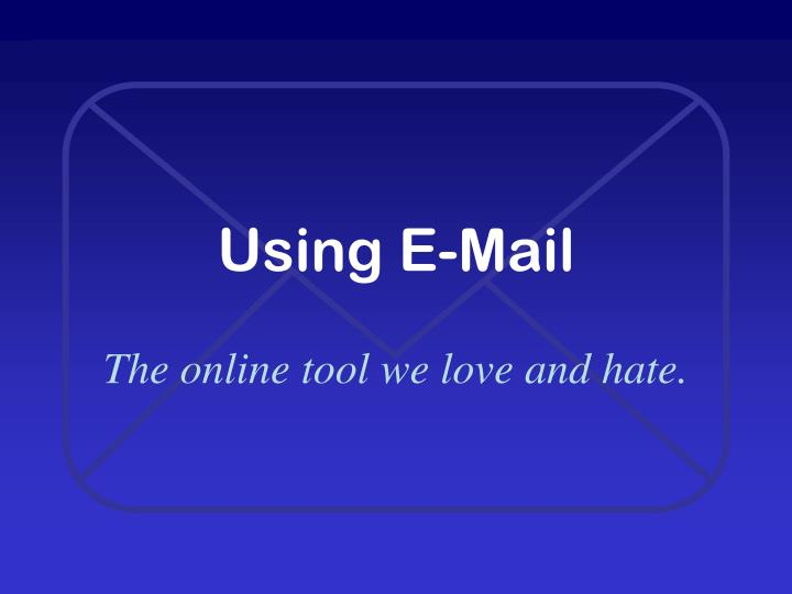 Using e mail