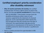 certified employee s priority consideration after disability retirement