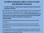 certified employee s right to return to work and disability retirement
