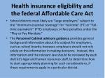 health insurance eligibility and the federal affordable care act1