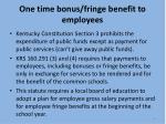 one time bonus fringe benefit to employees