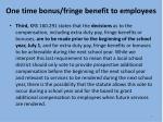 one time bonus fringe benefit to employees4