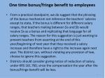 one time bonus fringe benefit to employees7