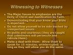 witnessing to witnesses1