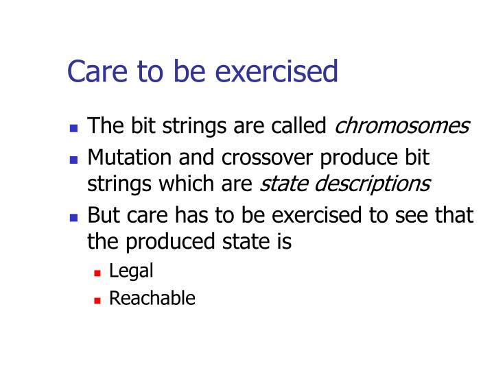 Care to be exercised