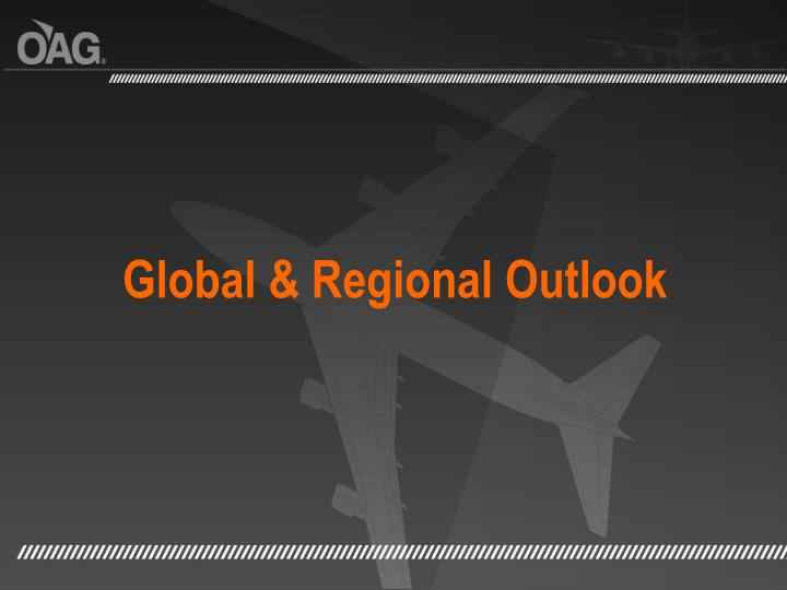 Global & Regional Outlook