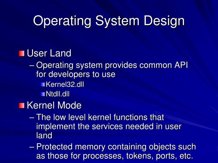 Operating System Design