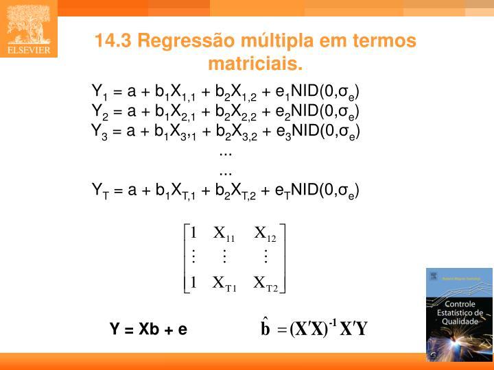 14.3 Regressão múltipla em termos matriciais.