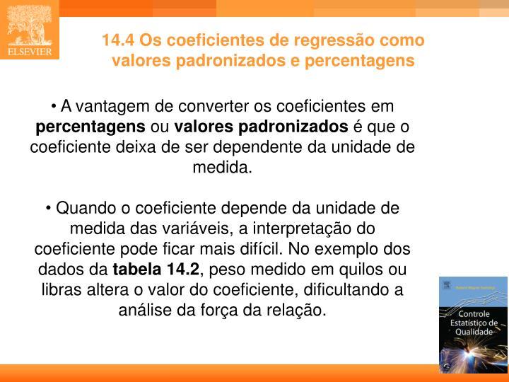 14.4 Os coeficientes de regressão como valores padronizados e percentagens