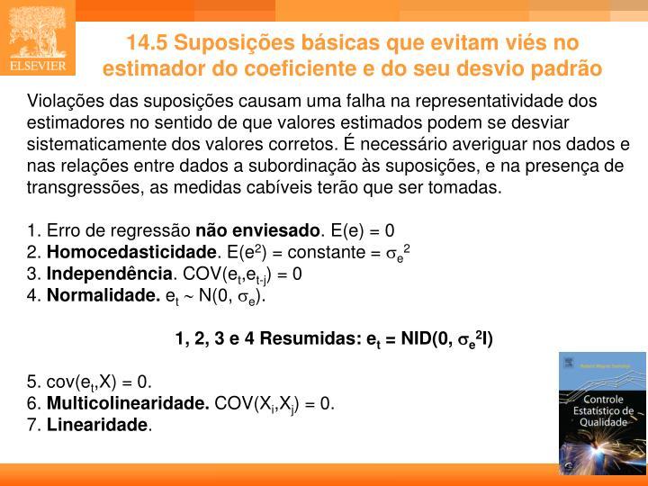 14.5 Suposições básicas que evitam viés no estimador do coeficiente e do seu desvio padrão