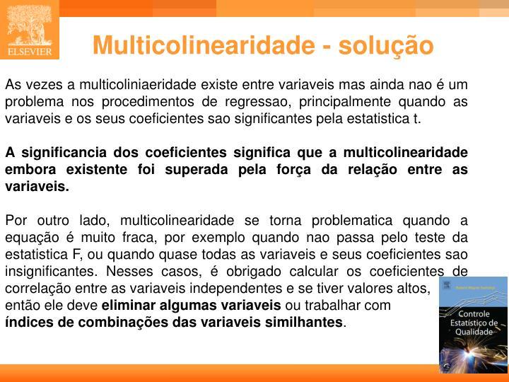 Multicolinearidade - solução