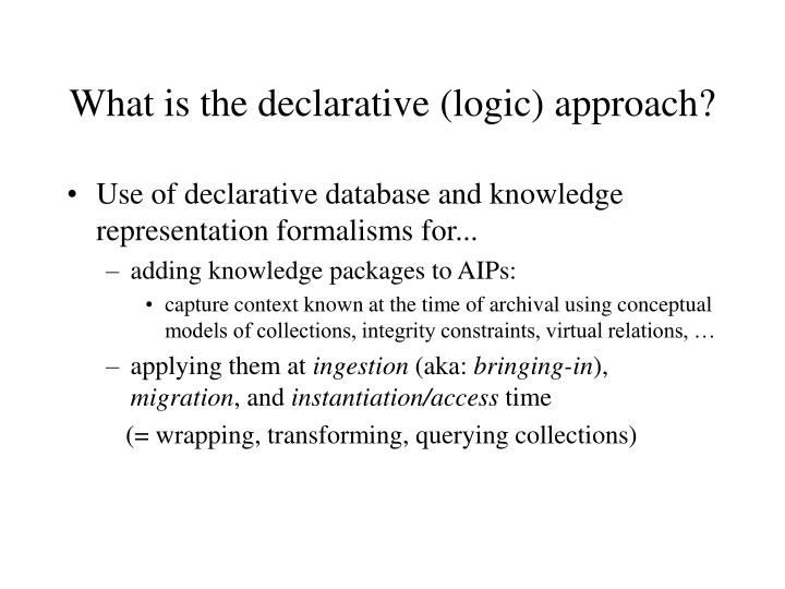 What is the declarative logic approach