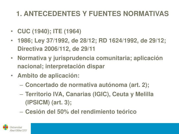 1. ANTECEDENTES Y FUENTES NORMATIVAS