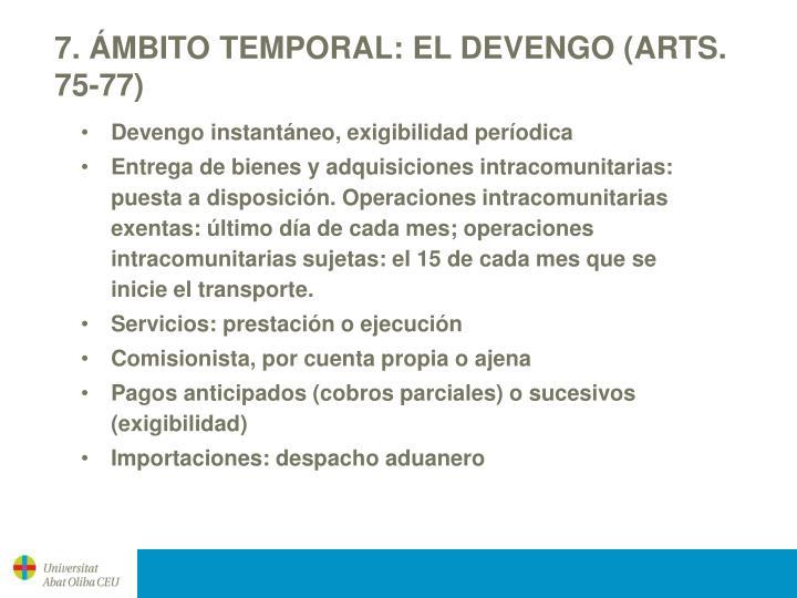 7. ÁMBITO TEMPORAL: EL DEVENGO (ARTS. 75-77)