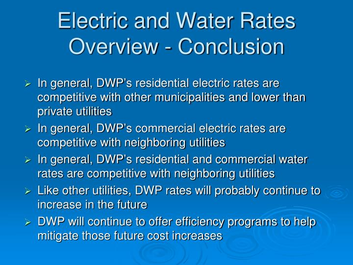 Electric and Water Rates Overview - Conclusion