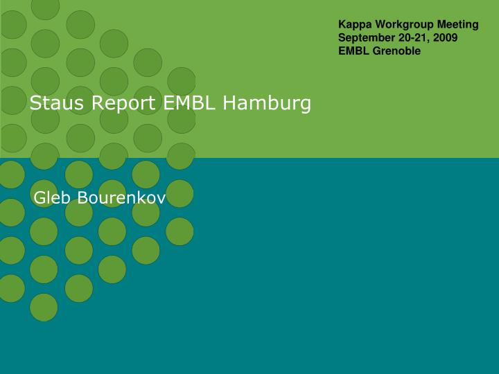 staus report embl hamburg