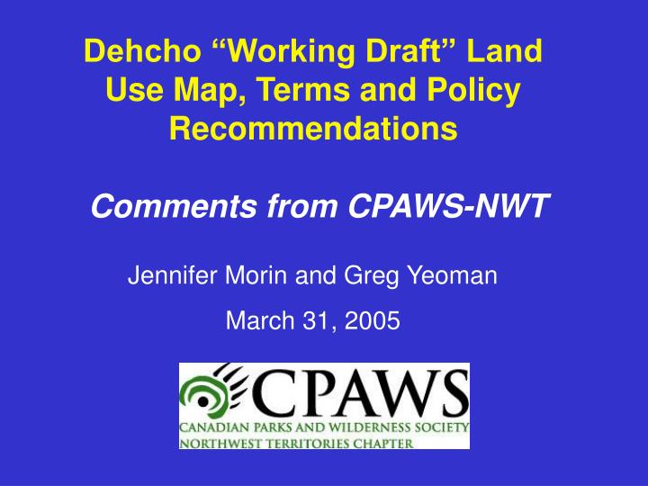 "Dehcho ""Working Draft"" Land Use Map, Terms and Policy Recommendations"