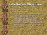 let s review objectives