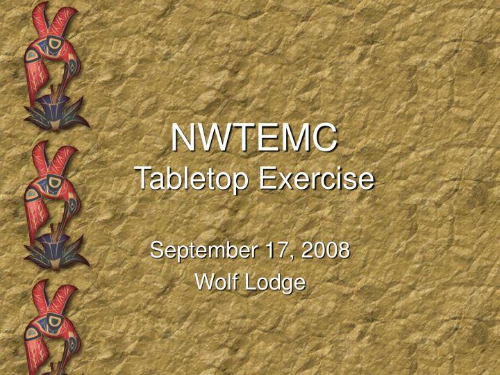 nwtemc tabletop exercise