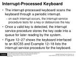 interrupt processed keyboard