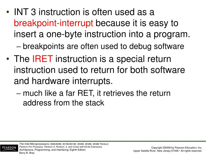 INT 3 instruction is often used as a