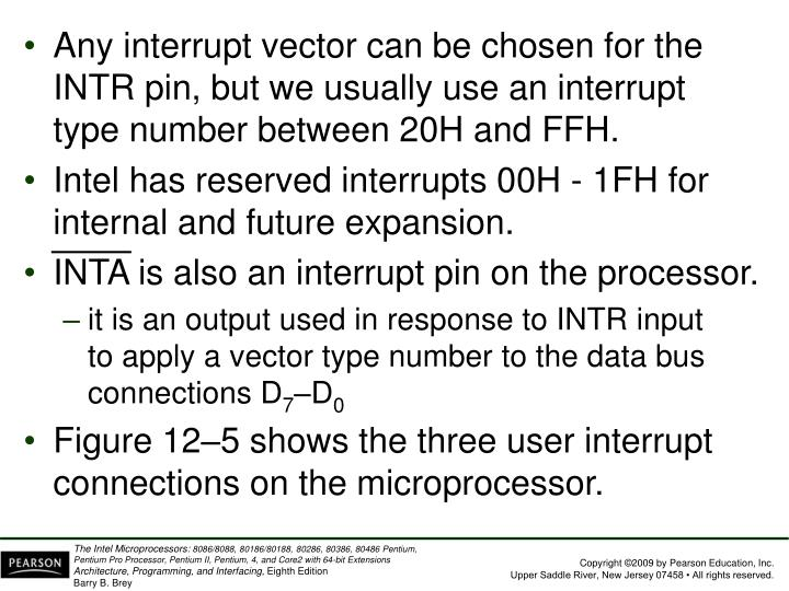 Any interrupt vector can be chosen for the INTR pin, but we usually use an interrupt