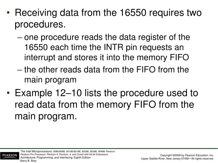 Receiving data from the 16550 requires two procedures.