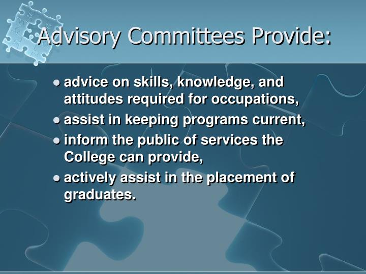 Advisory Committees Provide: