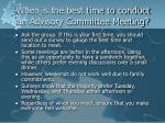 when is the best time to conduct an advisory committee meeting