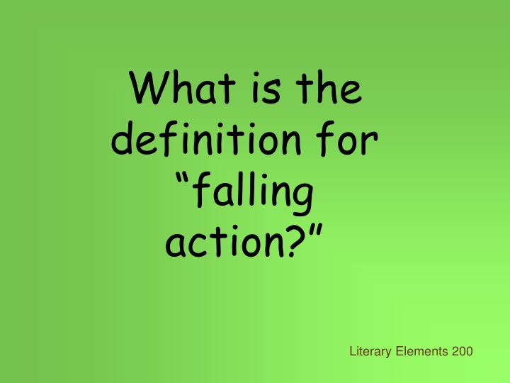 """What is the definition for """"falling action?"""""""