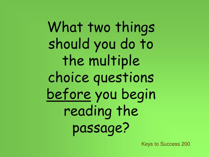 What two things should you do to the multiple choice questions