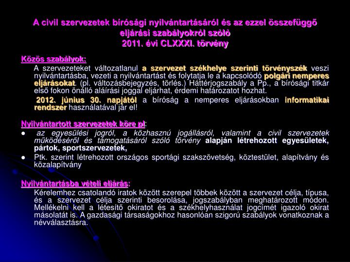 A civil szervezetek bírósági nyilvántartásáról és az ezzel összefüggő eljárási szabályokról szóló