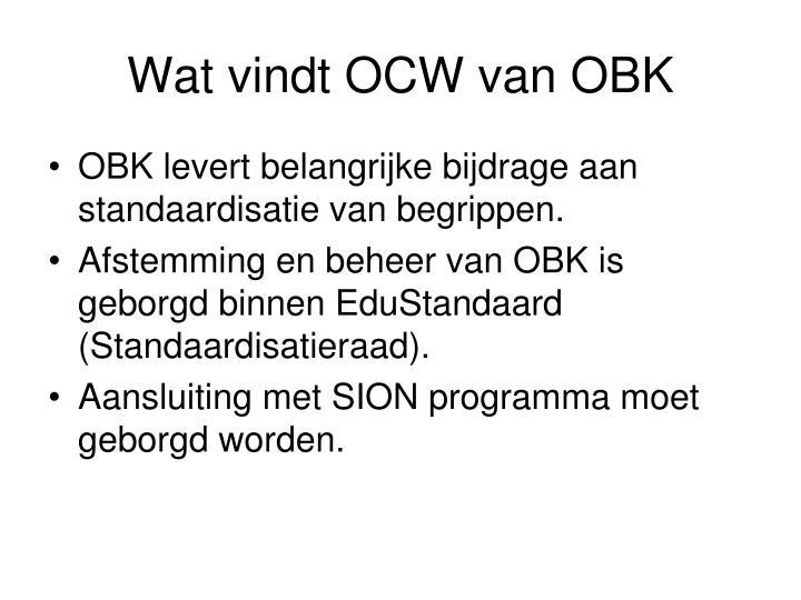 Wat vindt OCW van OBK