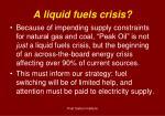 a liquid fuels crisis