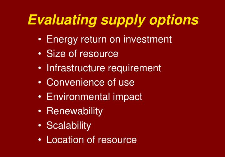 Evaluating supply options