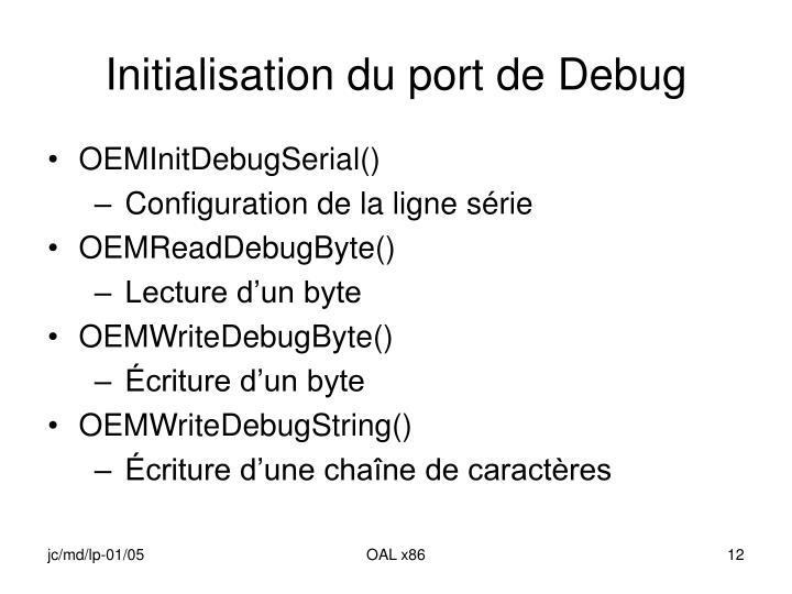 Initialisation du port de Debug