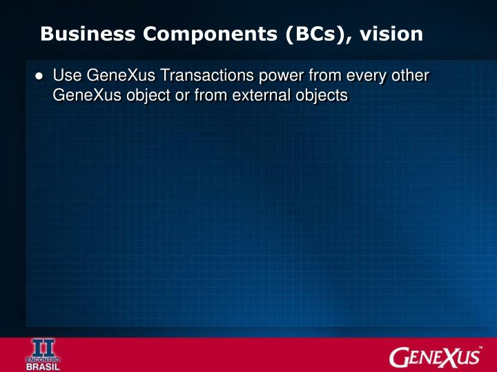 Business Components (BCs), vision