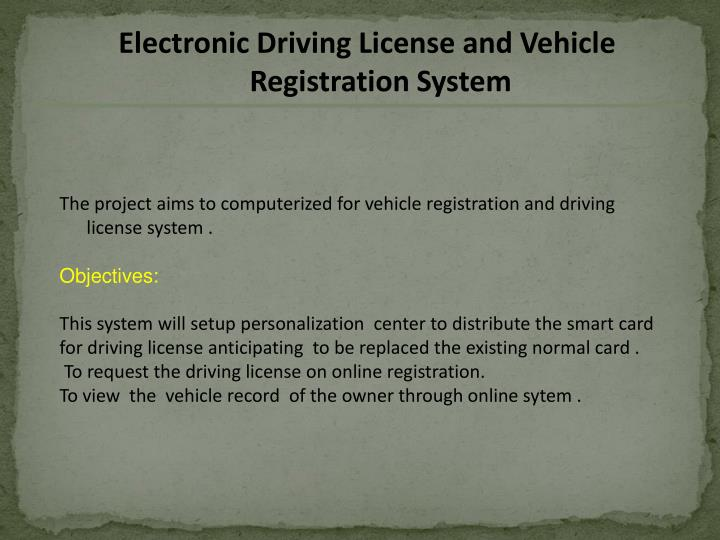 Electronic Driving License and Vehicle Registration System
