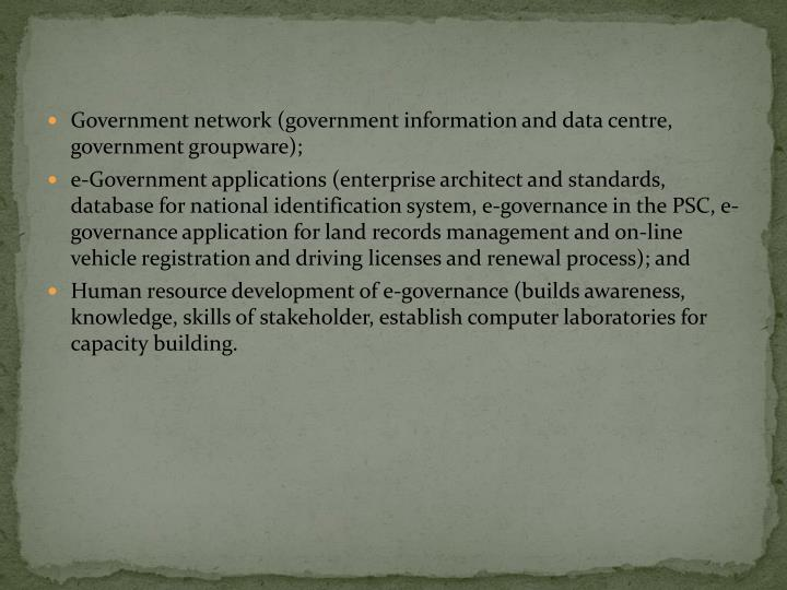 Government network (government information and data centre, government groupware);