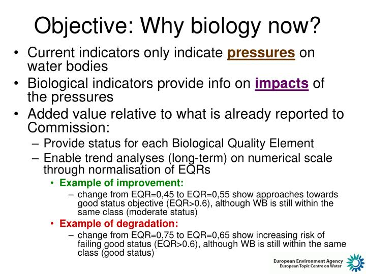 Objective: Why biology now?