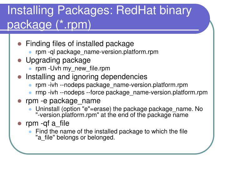 Installing Packages: RedHat binary package (*.rpm)