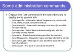 some administration commands3