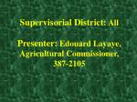 supervisorial district all presenter edouard layaye agricultural commissioner 387 2105