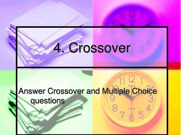 4. Crossover