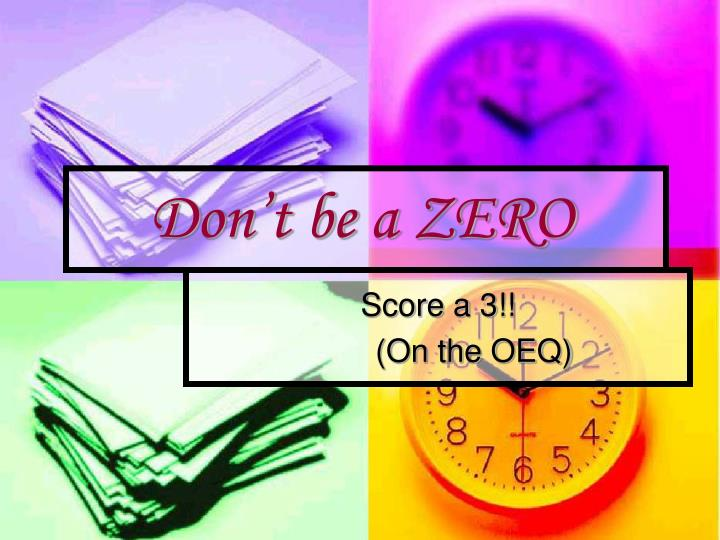 Don't be a ZERO