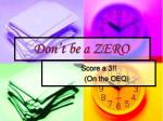 don t be a zero1