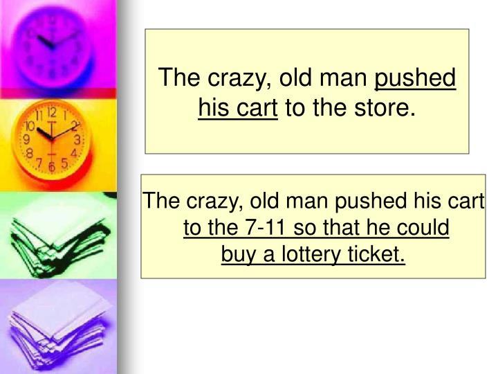 The crazy, old man