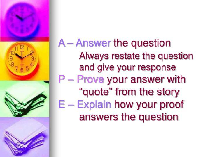 A – Answer