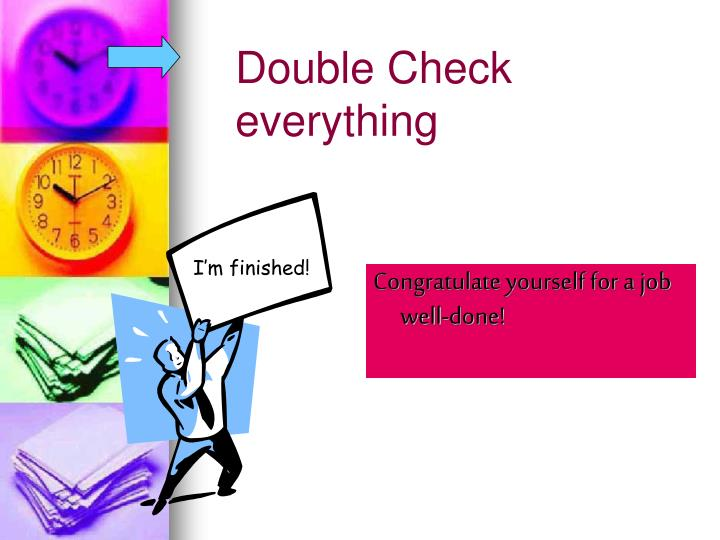 Double Check everything